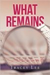 Tracey Lee, What Remains