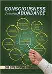 Consciousness Towards Abundance by Dr Sin Mong Wong