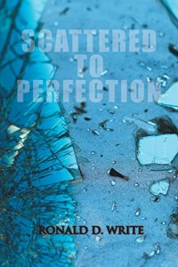 Scattered to Perfection by Ronald D Write