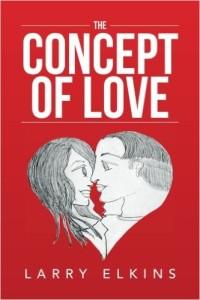 Xlibris Author| Larry Elkins, The Concept of Love
