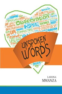 Xlibris Author| Lavona Mwanza, Unspoken Words