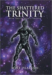 Xlibris Author| Mike Pearson, The Shattered Trinity