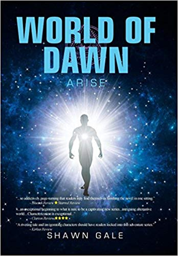 Xlibris Author| Shawn Gale, World of Dawn: Arise