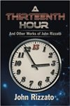 Xlibris Author| John Rizzato, A Thirteenth Hour