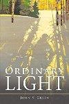 Xlibris Author| John S Green, Ordinary Light