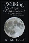 Xlibris Author| Bill McDonald, Walking on a Moonbeam