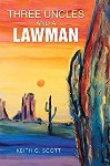 Xlibris Author  Keith Scott, Three Uncles and a Lawman
