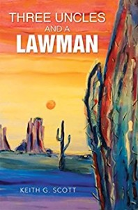 Xlibris Author| Keith Scott, Three Uncles and a Lawman