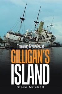 Xlibris Author| Steven Mitchell, Throwing Grenades at Gilligan's Island