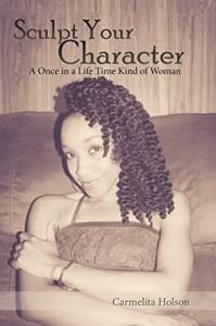 Xlibris Author| Carmelita Holson, Sculpt Your Character