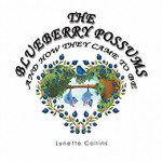Xlibris Author| Lynette Collins, The Blueberry Possums and How They Came to Be
