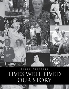 Xlibris Author| Grace Rawlings, Lives Well Lived