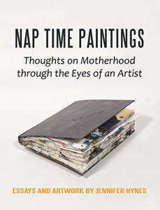 Xlibris Author| Jennifer Hynes, Nap Time Paintings