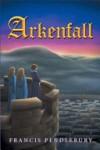 Xlibris Author| Francis Pendlebury, Arkenfall