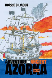 Xlibris Author| Corrie Gilmour, Adventure in Ancient Azorka