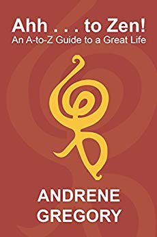 Xlibris Author| Andrene Gregory, Ahh... to Zen!