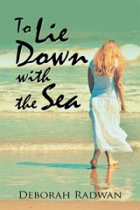 Xlibris Author| Deborah Radwan, To Lie Down With the Sea