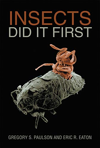 Xlibris Authors  Gregory S. Paulson and Eric R. Eaton, Insects Did It First