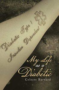 Celeste Barnard, My Life As A Diabetic