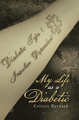 Xlibris Author| Celeste Barnard, My Life As A Diabetic
