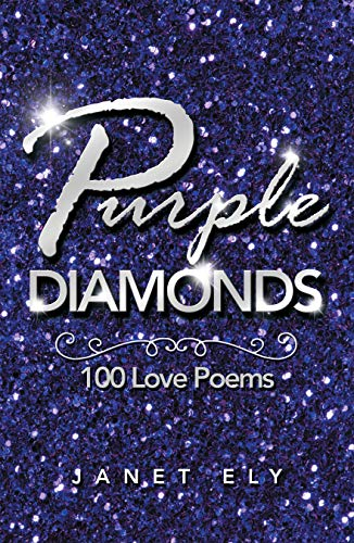 Xlibris Author| Janet Ely, Purple Diamonds: 100 Love Poems